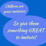 Children are great imitators (1)