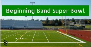 Beginning Band Super Bowl
