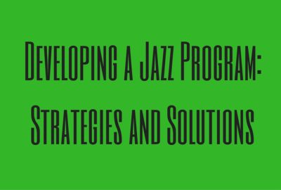 Developing a Jazz Program- Strategies and Solutions