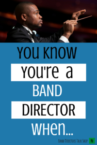 Band directors, do you need a good laugh and a break from your busy day? This list is sure to get you laughing! Everyone needs a little band director humor! Share with your band colleagues, private lessons and music students. They will love them! #banddirector #banddirectorproblems #banddirectorlife #musicteacher #teachingband