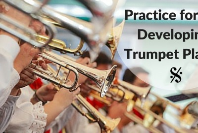 Practice for the Developing Trumpet Player