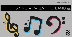 """""""Bring A Parent to Band"""" Day"""