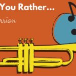 Would You Rather... Band Version