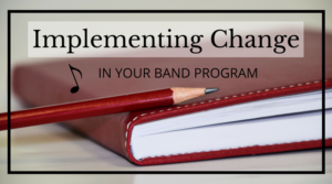 Great tips for implementing change in your band program. Click for a great article by a seasoned band director. Visit Band Directors Talk Shop for even more great beginning band and concert band ideas! #banddirectorstalkshop