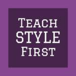 Teach Style First