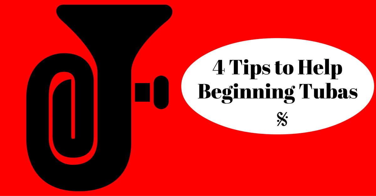 4 Tips to Help Beginner Tuba Players - Band Directors Talk Shop