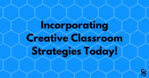 creative classroom strategies