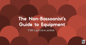 The Non-Bassoonist's Guide to Equipment