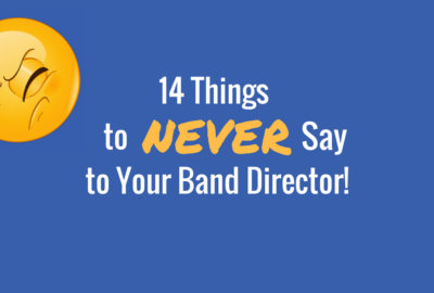"""14 things to NEVER say to your band director! Click here for some funny humor that only music teachers can relate to. Get some good laughs as the """"real life"""" of a band teacher is highlighted!"""