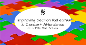 Improving Section Rehearsal & Concert Attendance at a Title One School (1)