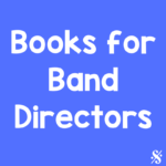 Books for Band Directors