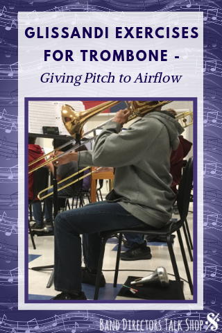 Glissandi Exercises for Trombones - Giving Pitch to Air Flow - Band