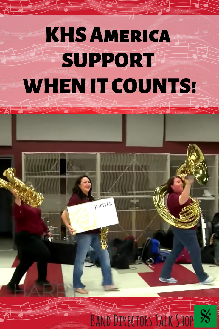 KHS America SUPPORT WHEN IT COUNTS! - P - Band Directors